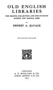 Old English libraries by Savage, Ernest Albert