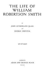 The life of William Robertson Smith by J. Sutherland Black