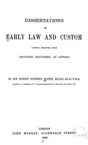 Dissertations on early law and custom by Henry Sumner Maine, Maine, Henry Sumner Sir