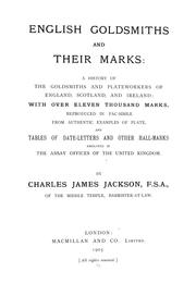English goldsmiths and their marks by Jackson, Charles James Sir