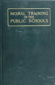 Cover of: Moral Training in the Public Schools: The California Prize Essays by Thomas Patton Stevenson, Charles Edward Rugh, George Edmund Myers, Frank Cramer, Edwin Diller Starbuck