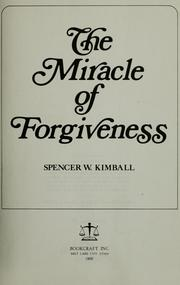 Cover of: The miracle of forgiveness by Kimball, Spencer W.