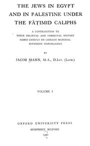 The Jews in Egypt and in Palestine under the Fāṭimid caliphs by Jacob Mann