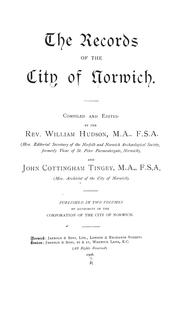 The records of the city of Norwich .. by Norwich (England). Corporation.