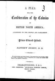 A plea for the confederation of the colonies of British North America by Matthew Richey