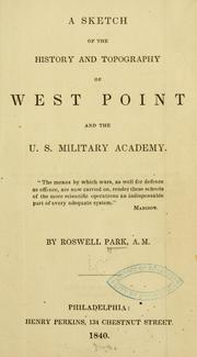 A Sketch of the history and topography of West Point and the U. S. Military academy by Park, Roswell