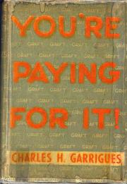 Cover of: You're paying for it! by Charles Harris Garrigues