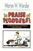 In Praise of Plodders by Warren W. Wiersbe