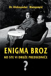 Cover of: Enigma Broz by Aleksandar Matunović