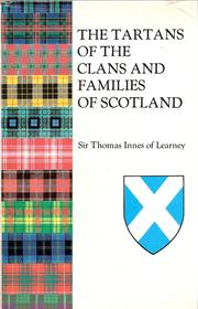 The tartans of the clans and families of Scotland by Thomas Innes of Learney