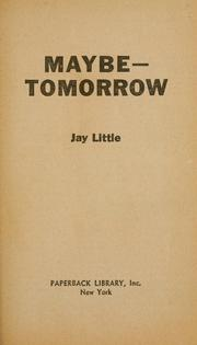 Maybe--tomorrow by Jay Little