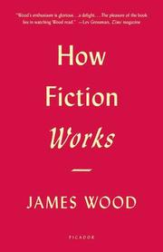 How fiction works by Wood, James