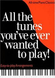 All The Tunes You've Ever Wanted To Play! Easy-to-Play Arrangements PDF