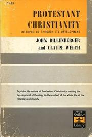 Protestant Christianity interpreted through its development by John Dillenberger