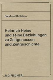 Heinrich Heine und seine Beziehungen zu Zeitgenossen und Zeitgeschichte