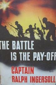 Cover of: The battle is the pay-off by Ralph Ingersoll