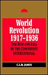 World revolution, 1917-1936 by James, C. L. R.