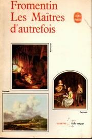 Les matres d&#39;autrefois, Belgique, Hollande by Eugne Fromentin