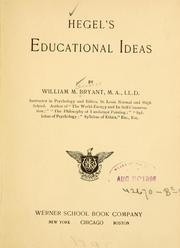 Hegel's educational ideas by William McKendree Bryant