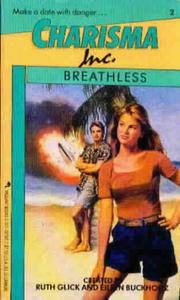 Breathless by Ruth Glick, Eileen Buckholtz, Kathryn Jensen