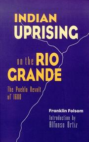 Indian uprising on the Rio Grande by Franklin Folsom
