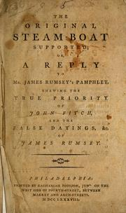 The original steam-boat supported; or, A reply to James Rumsey&#39;s pamphlet by Fitch, John