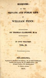 Memoirs of the private and public life of William Penn by Thomas Clarkson