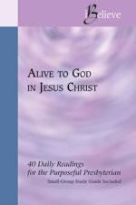 Alive to God in Jesus Christ by Joseph D. Small