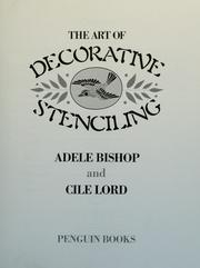 The art of decorative stenciling by Adele Bishop