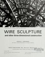 Cover of: Wire sculpture and other three-dimensional construction by Gerald F. Brommer