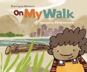 On My Walk by Kari-lynn Winters