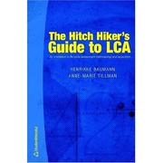 Cover of: The hitch hiker's guide to LCA by Henrikke Baumann
