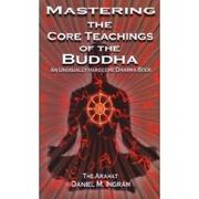Mastering the core teachings of the Buddha PDF