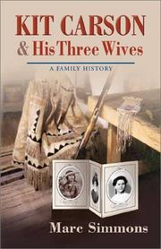 Kit Carson &amp; his three wives by Marc Simmons