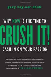 Crush it! by Gary Vaynerchuk