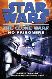 Cover of: No Prisoners (Star Wars: The Clone Wars) by Karen Traviss
