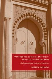 "Francophone voices of the ""New Morocco"" in film and print by Valérie Orlando"