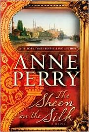 Cover of: The sheen on the silk by Anne Perry