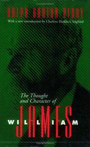 The thought and character of William James by Ralph Barton Perry