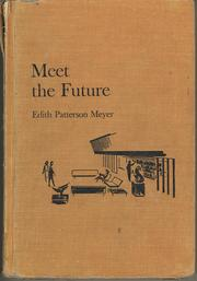Cover of: Meet the future by Edith Patterson Meyer