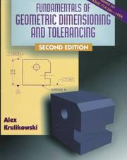 Fundamentals of geometric dimensioning and tolerancing by Alex Krulikowski