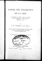 Across the sub-Arctics of Canada by J. W. Tyrrell