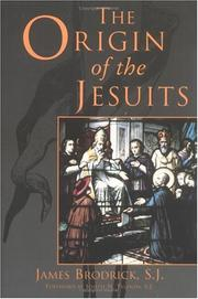 The origin of the Jesuits by James Brodrick