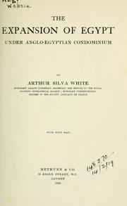 The expansion of Egypt under Anglo-Egyptian condominium by Arthur Silva White