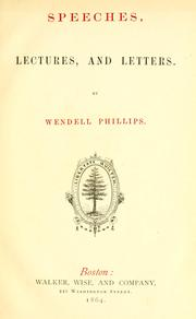 Cover of: Speeches, lectures, and letters by Phillips, Wendell