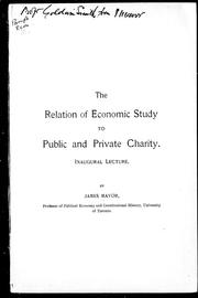 The relation of economic study to public and private charity by James Mavor