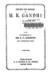 Speeches and writings of M. K. Gandhi by Mohandas Karamchand Gandhi