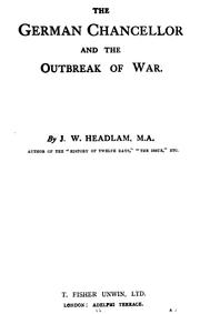 The German chancellor and the outbreak of war by Headlam-Morley, James Wycliffe Sir