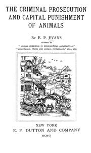 Cover of: The criminal prosecution and capital punishment of animals by E. P. Evans