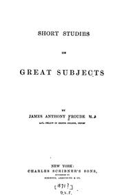 Cover of: Short studies on great subjects by James Anthony Froude